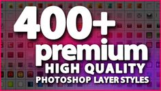 Over 400 High Quality Premium Unique FX Photoshop Layer Styles