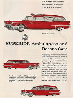1958 Cadillac Superior Ambulance Ad.  It was not uncommon back in the 1950s and 1960s to see Cadillac ambulances.  Their repute durability and high quality were a perfect match for the then-infant paramedic practises.