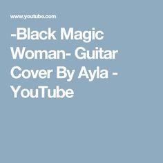 -Black Magic Woman- Guitar Cover By Ayla Santana Guitar, Magic Women, Black Magic Woman, Cover, Youtube, Youtubers, Youtube Movies