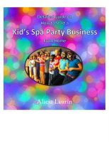 Detailed start-up guide including a kit list to get you started doing kids spa parties in other people's homes and potentially earning great income in your spare time! Tap into a great market that never goes away...birthday's!