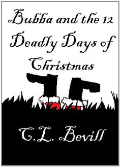 c.l. bevill | ... and the 12 Deadly Days of Christmas by C.L. Bevill | Kathy's Book Bag