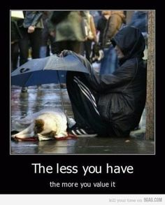 This made me tear up  I hate walking by homeless people with animals  I want to help them so bad