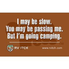 I'm Going Camping - This is great!   Neener, neener road ragers!