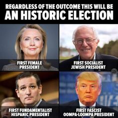 A funny meme about how the 2016 election will make history.