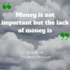A quote from episode of The App Guy Podcast  Subscribe On iTunes by searching for Paul Kemp The App Guy Podcast in your podcast app