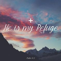 The Lord is my rock, my fortress, my deliverer, my God, my stronghold in whom I take refuge, my shield, the glory of my salvation, and my high tower. - Psalm 18:2