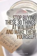 30 things you can stop buying at Walmart that you can make at home...I am in need of Walmart rehab!  Walmart has been my go-to source for my household and pantry needs.  Not only do their superstores carry almost every product I need, but often times their prices can't be beat.  I got to thinking, there has to be a better way than repetitively purchasing chemical laden products! Right?...
