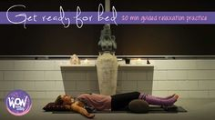 Week 32: Get ready for bed - Get ready for bed or enjoy a 'nana-nap' midday with this guided relaxation practice. It's perfect to peel away layers of stress and tension and get you grounded in a place of ease and calm.