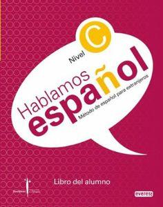 Método de español para extranjeros. Hablamos Español. Niveles A, B1, B2, C. (Instituto Castellano y Leonés de la Lengua)