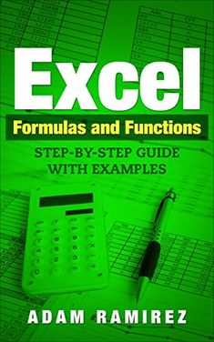 Excel Formulas and Functions: Step-By-Step Guide with Examples by Adam Ramirez (Author) US Teacher Education, History Education, Powerpoint Tips, Computer Technology, Computer Tips, Educational Leadership, Microsoft Excel, School S, Free Kindle Books