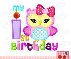 My 1st birthday,cute owl with bow,Birthday owl with candle applique -4x4 5x7 6x10-Machine Embroidery Applique Design by CherryStitchDesign on Etsy