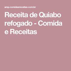 Receita de Quiabo refogado - Comida e Receitas