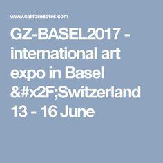 GZ-BASEL2017 - international art expo in Basel /Switzerland  13 - 16 June