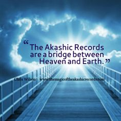More about the Akashic Records from Chris Wilson's book, 'The Magic of the Akashic Records.'