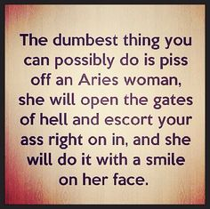 .Seriously. Don't try it. One of out worst traits is our anger.