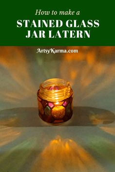 Glass jar lanterns diy Making Stained Glass, Faux Stained Glass, Recycled Glass Bottles, Glass Jars, Tea Light Candles, Tea Lights, Jar Lanterns, Rustic Lighting, Diy Craft Projects