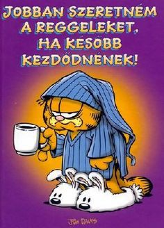 """Read """"I'd Like Mornings Better If They Started Later"""" by Jim Davis available from Rakuten Kobo. This book shows why Garfield can't get up for mornings. Coffee Love, Coffee Art, Good Morning Messages Friends, Brigitte Overwatch, Keto Fast Food Options, Have A Beautiful Day, Book Show, Cool Words, Qoutes"""