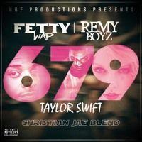 679 - Fetty Wap ft. Remy Boyz Taylor Swift (Christian Jae Remix) by Christian Jae on SoundCloud