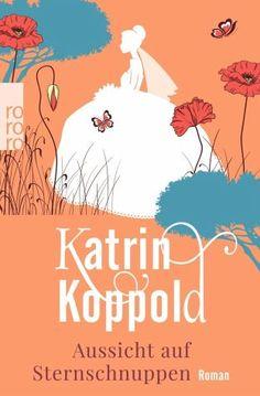 Katrin Koppold | Aussicht auf Sternschnuppen - Rezension | Book Review | Liebesroman | Romance | Buchempfehlung | Buchtipp