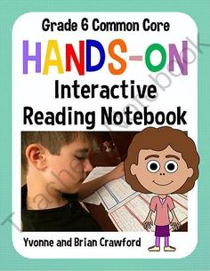 Interactive Reading Notebook Hands-On Sixth Grade Common Core from Yvonne Crawford on TeachersNotebook.com -  (224 pages)  - Interactive Reading Notebook Hands-On Sixth Grade Common Core