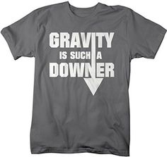 Shirts By Sarah Men's Geek Gravity Downer Funny Physics Science T-Shirt