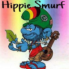 Hippie Smurf. He was always hiding in the back smoking. That's why he wasn't on the cartoon