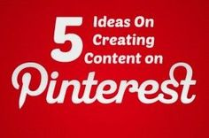 CLICK HERE to find out 5 Ideas On Creating Content On Pinterest! #Blog #Business