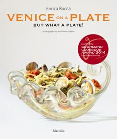 Venice On A Plate But What A Plate!  By: Enrica Rocca