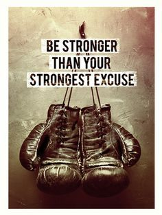 Excuses won't find you success. Instead, be stronger than your strongest excuse and watch yourself grow.
