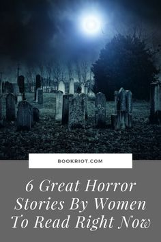 Sink your teeth into these great horror stories by women that you can read right now.