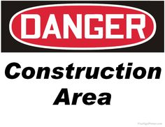 Print Out Free Danger Construction Area Sign. Printable Danger Construction Area Signs in PDF Format. Construction Humor, Construction Images, Under Construction, Danger Signs, Free Clipart Images, Family Night, Clip Art, Printables, Irrigation