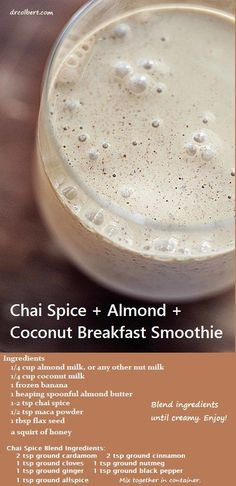 From Don Colbert M. Chai spices have long been known for their antioxidant anti-inflammatory and digestive properties. Raw maca powder is a natural root that is said to balance hormones decrease anxiety and boost energy levels and libido. Smoothie Drinks, Breakfast Smoothies, Healthy Smoothies, Healthy Drinks, Healthy Snacks, Healthy Recipes, Coconut Smoothie, Breakfast Energy, Vitamix Recipes