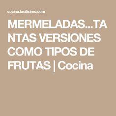 MERMELADAS...TANTAS VERSIONES COMO TIPOS DE FRUTAS   Cocina