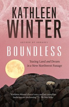 Boundless by Kathleen Winter. 2014.