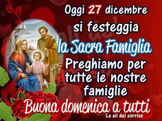 Sacra famiglia Saints Days, Sacramento, Good Morning, Merry Christmas, Cards, Pictures, Buen Dia, Merry Little Christmas, Bonjour