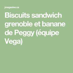Biscuits sandwich grenoble et banane de Peggy (équipe Vega)