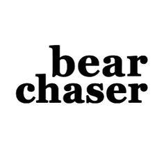 Bear Chaser