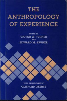The anthropology of experience victor turner Life Review, Cultural Studies, Special Interest, Anthropology, Scientists, Authors, Theory, Make It Simple, Theater