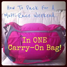 How To Pack For A Multi-Race Weekend In ONE Carry-On Bag
