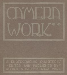 "The distinctive cover of ""Camera Work"" featured Art-Nouveau typography done by American Photo-Secession founder member Edward Steichen, who was also an accomplished painter at the time he hand-designed the lettering sometime in 1902 before traveling to Paris to live and study. Detail of entire cover shown. top: logo: (8.6 x 14.0 cm) PhotoSeed Archive"