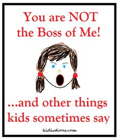 You are Not the Boss of Me!