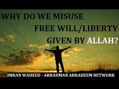 "Why Do We Misuse Free ""Will"" & ""Liberty"" Given by Allah - Imran Waheed Arrahman Arraheem Network Allah, Liberty, Quran, Pakistan, Truths, Movie Posters, Movies, Free, Political Freedom"