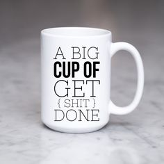 Large Coffee Mug | Get Shit Done Mug | Women Get Shit Done | Sassy Gift Mug | Do Epic Shit | Get it Done | Bestie Gift-for-Her | Cuss Mug by SheMugs on Etsy https://www.etsy.com/listing/584810880/large-coffee-mug-get-shit-done-mug-women