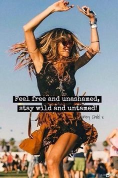 Feel free and unashamed, stay wild and untamed! Wild Women Quotes, Wild Quotes, Woman Quotes, Wild And Free Quotes, Free Spirit Quotes, Truth Quotes, No Ordinary Girl, Hippie Quotes, Gypsy Soul Quotes