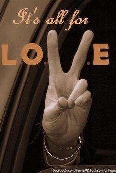 It's all for L.O.V.E. --MJ