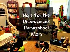 Hope for the Disorganized Homeschool Mom and a Menu Plan