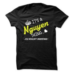 nice Its A Nguyen Thing - You Wouldnt Understand  Check more at https://9tshirts.net/its-a-nguyen-thing-you-wouldnt-understand-4/