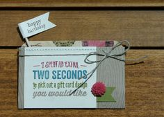 This is a great way to package a gift card, it's so clever!