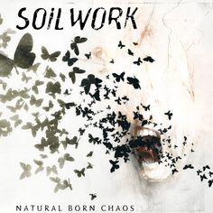 Soilwork - Natural Born Chaos! Their first work with Heavy Devy - the outcome: A masterpiece!