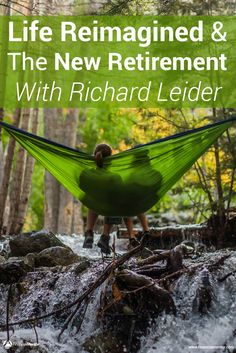 Retirement planning as we all know it is dead. The new retirement explores how to blend fulfillment and finance together to live a balanced life. I talked with Richard Leider, author of 'Life Reimagin Retirement Quotes, Happy Retirement, Retirement Planning, Retirement Advice, Retirement Cards, Financial Literacy, Financial Tips, Life Reimagined, Interview